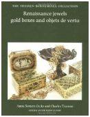 Renaissance Jewels, Gold Boxes and Objets de Vertu: The Thyssen-Bornemisza Collection